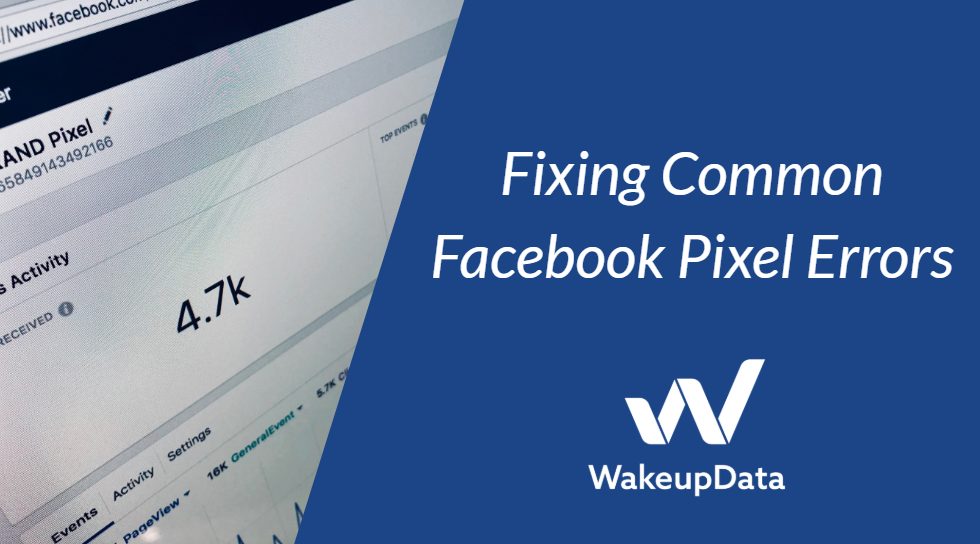 Facebook Pixel Guide - Fixing Common Errors