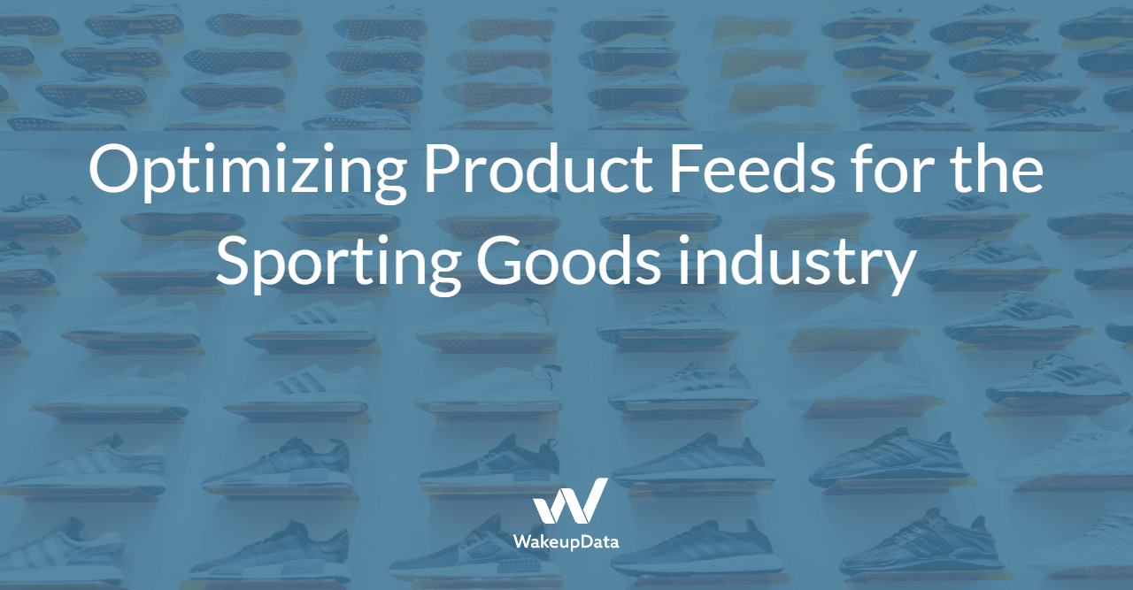Optimizing Product Feeds for the Sporting Goods industry