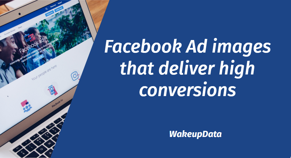Facebook Ad images that deliver high conversions