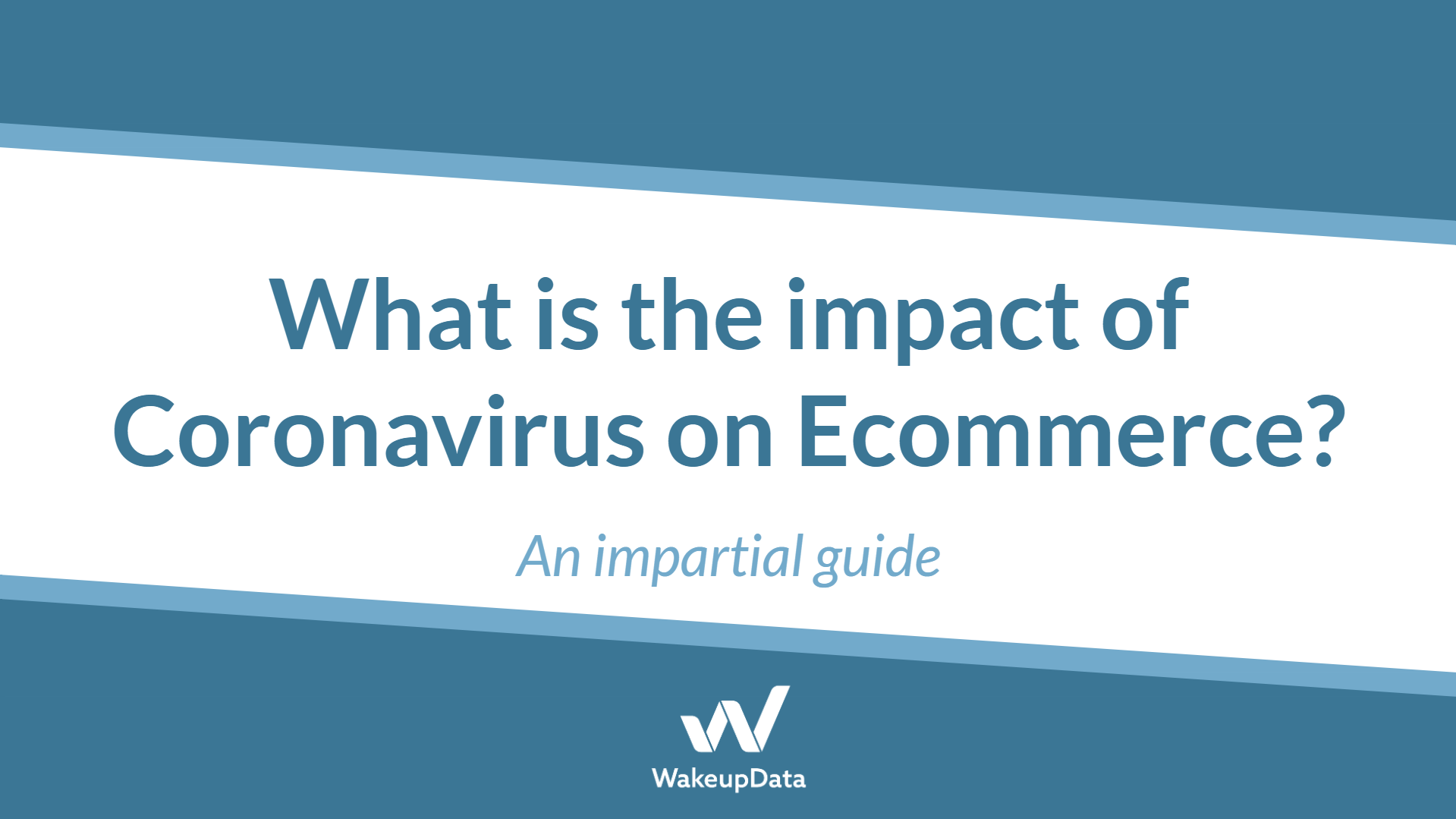 What is the impact of Coronavirus on Ecommerce? An impartial guide